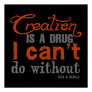 Cecil B. DeMille Creation Quote Poster