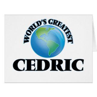 Cedric más grande del mundo felicitaciones