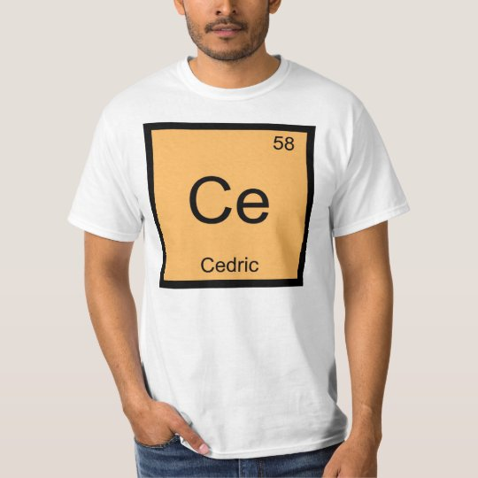 Cedric Name Chemistry Element Periodic Table T-Shirt