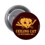 Ceiling Cat is Watching You 2 Inch Round Button