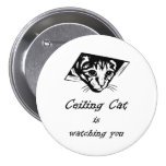 Ceiling Cat is Watching You 3 Inch Round Button