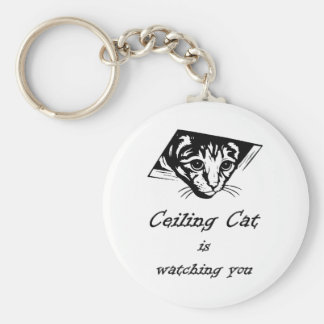 Ceiling Cat is Watching You Keychain