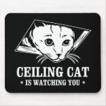 Ceiling Cat is Watching You Mouse Mat