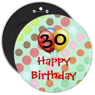 """Celebración """"30"""" del cumpleaños plantilla del botó pin redondo de 6 pulgadas"""