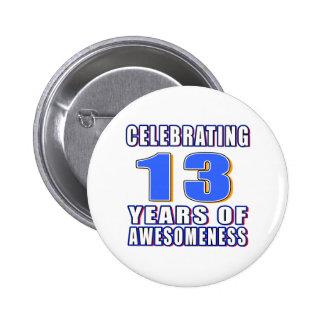 Celebración de 13 años de awesomeness pin redondo de 2 pulgadas