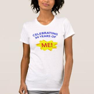 ¡Celebración de 30 años de mí! Camiseta