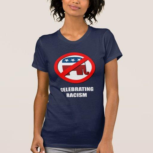 Celebración de racismo camiseta