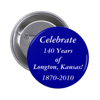 Celebrate 140 Years of Longton, Kansas Buttons