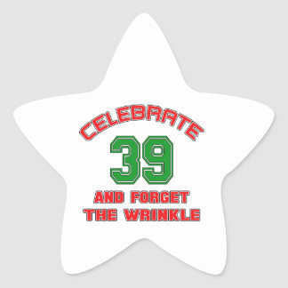 Celebrate 39 and forget the wrinkle star sticker
