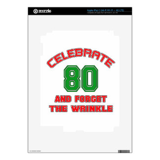 Celebrate 80 and forget the wrinkle decals for iPad 3