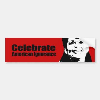 Celebrate American Ignorance Car Bumper Sticker