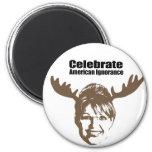 Celebrate American Ignorance Fridge Magnet