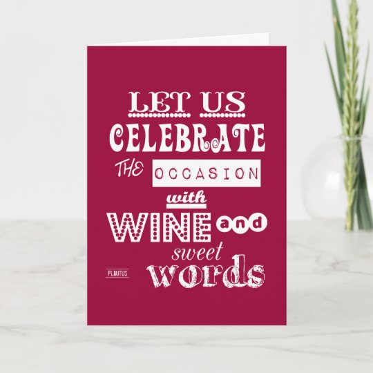 Celebrate Birthday With Wine And Sweet Words Card Zazzle