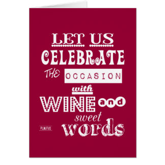 Celebrate [Birthday] WIth Wine and Sweet Words Card