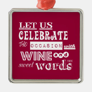 Celebrate [Birthday] WIth Wine and Sweet Words Metal Ornament