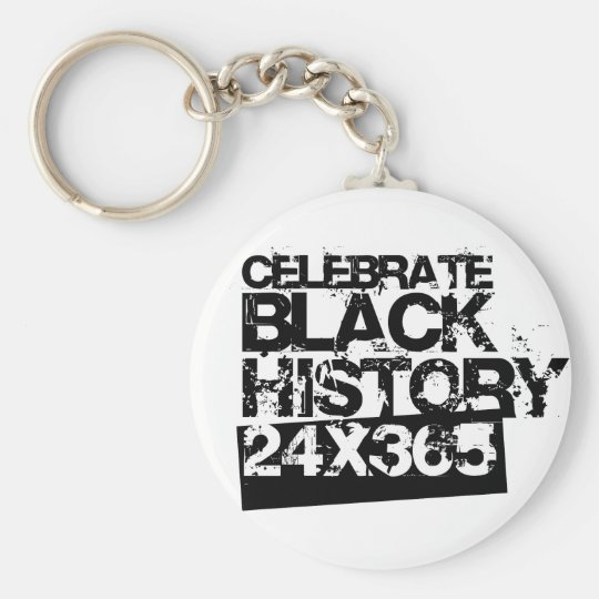 CELEBRATE BLACK HISTORY 24x365 Keychain