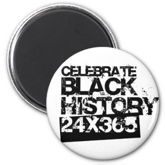 CELEBRATE BLACK HISTORY 24x365 2 Inch Round Magnet