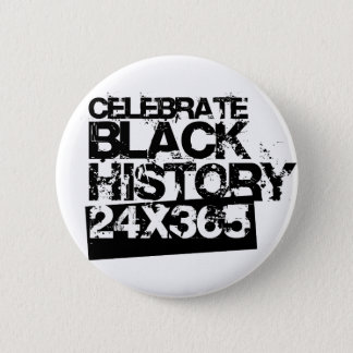 CELEBRATE BLACK HISTORY 24x365 Pinback Button