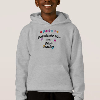 Celebrate Choir Teacher Hoodie