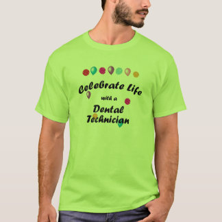 Celebrate Dental Techician T-Shirt