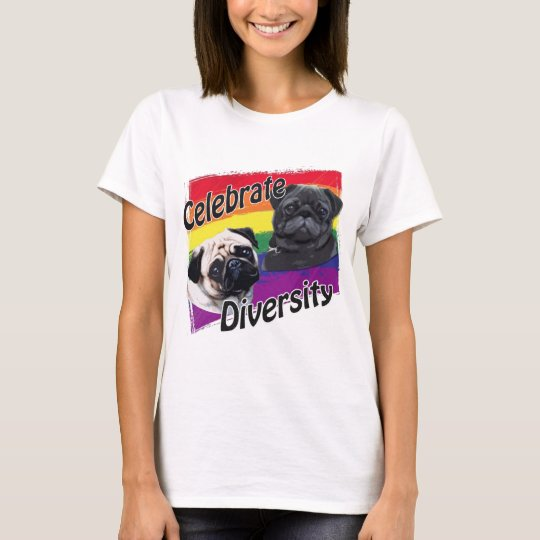 Celebrate Diversity Black and Fawn Pug T-Shirt