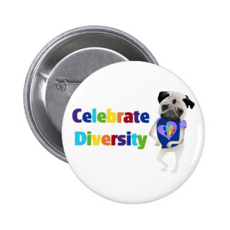 Celebrate Diversity Pug Tees and Gifts 2013 Pinback Button