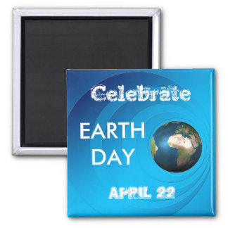 Celebrate Earth Day 2 Inch Square Magnet