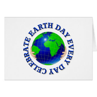 Celebrate Earth Day Every Day Card