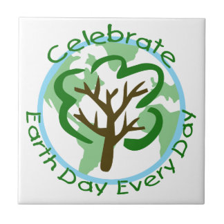 Celebrate Earth Day Every Day Ceramic Tile