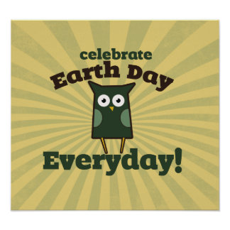 Celebrate earth day every day poster