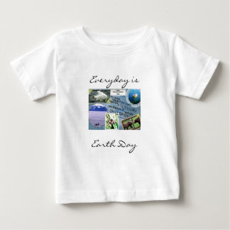 Celebrate Earth Day~ Everyday is Earth Day Baby T-Shirt