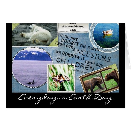 Celebrate Earth Day~ Everyday is Earth Day Card