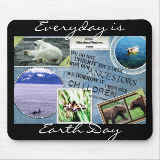 Celebrate Earth Day~ Everyday is Earth Day Mouse Pad