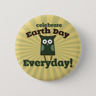 Celebrate Earth Day Everyday Owl Button