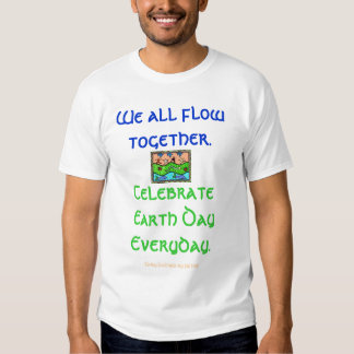 Celebrate Earth Day Everyday Shirt
