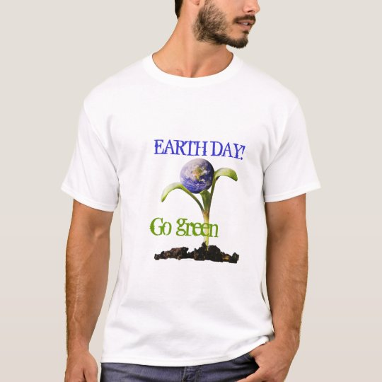 Celebrate Earth Day, Go green t-shirt