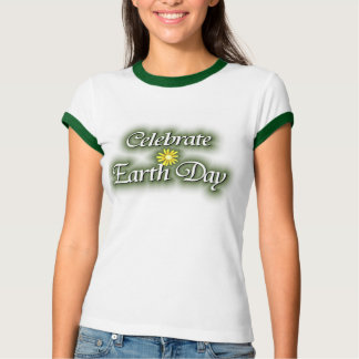 Celebrate Earth Day T Shirt