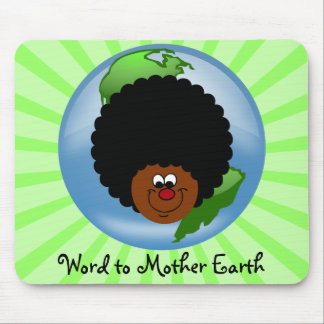 Celebrate Earth Day: Word to Your Mother Earth Mouse Pad