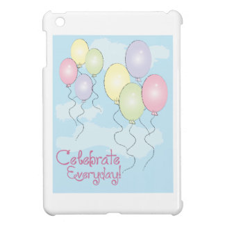 Celebrate Everyday Case For The iPad Mini