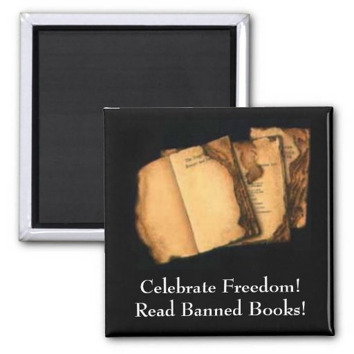 Celebrate Freedom!Read Banned Books! Refrigerator Magnet