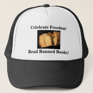 Celebrate Freedom! Read Banned Books! Trucker Hat