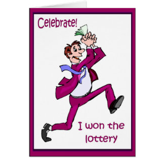 Celebrate! I won the lottery Greeting Card