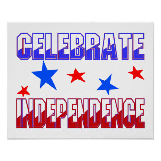 Celebrate Independence Stars Blue Red Poster