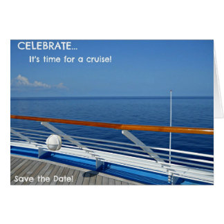 Celebrate...It's time for a Cruise...Save the Date Card