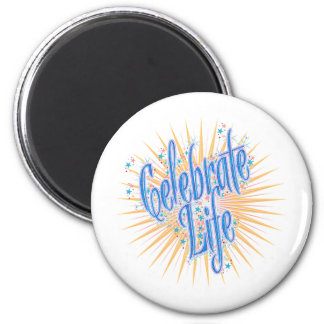 Celebrate Life-1 Magnet