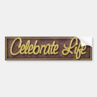 Celebrate Life-5 Bumper Sticker