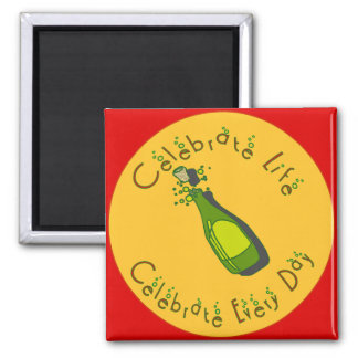 Celebrate Life Every Day 2 Inch Square Magnet
