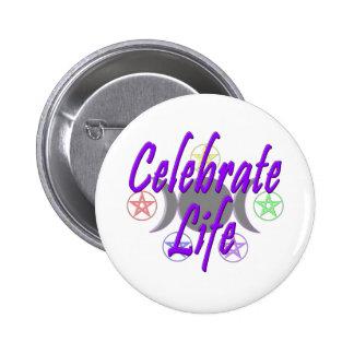 Celebrate Life Pin