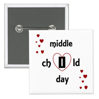 Celebrate Middle Child Day! with a badge by DAL Pinback Button