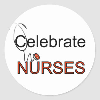Celebrate Nurses T-shirts and Gifts Round Stickers